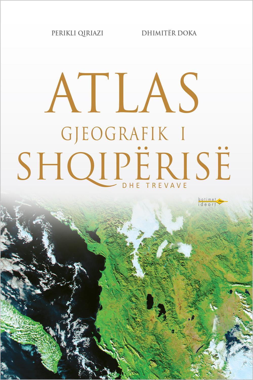 Atlas Gjeografik i Shqipërisë<br>dhe Trevave